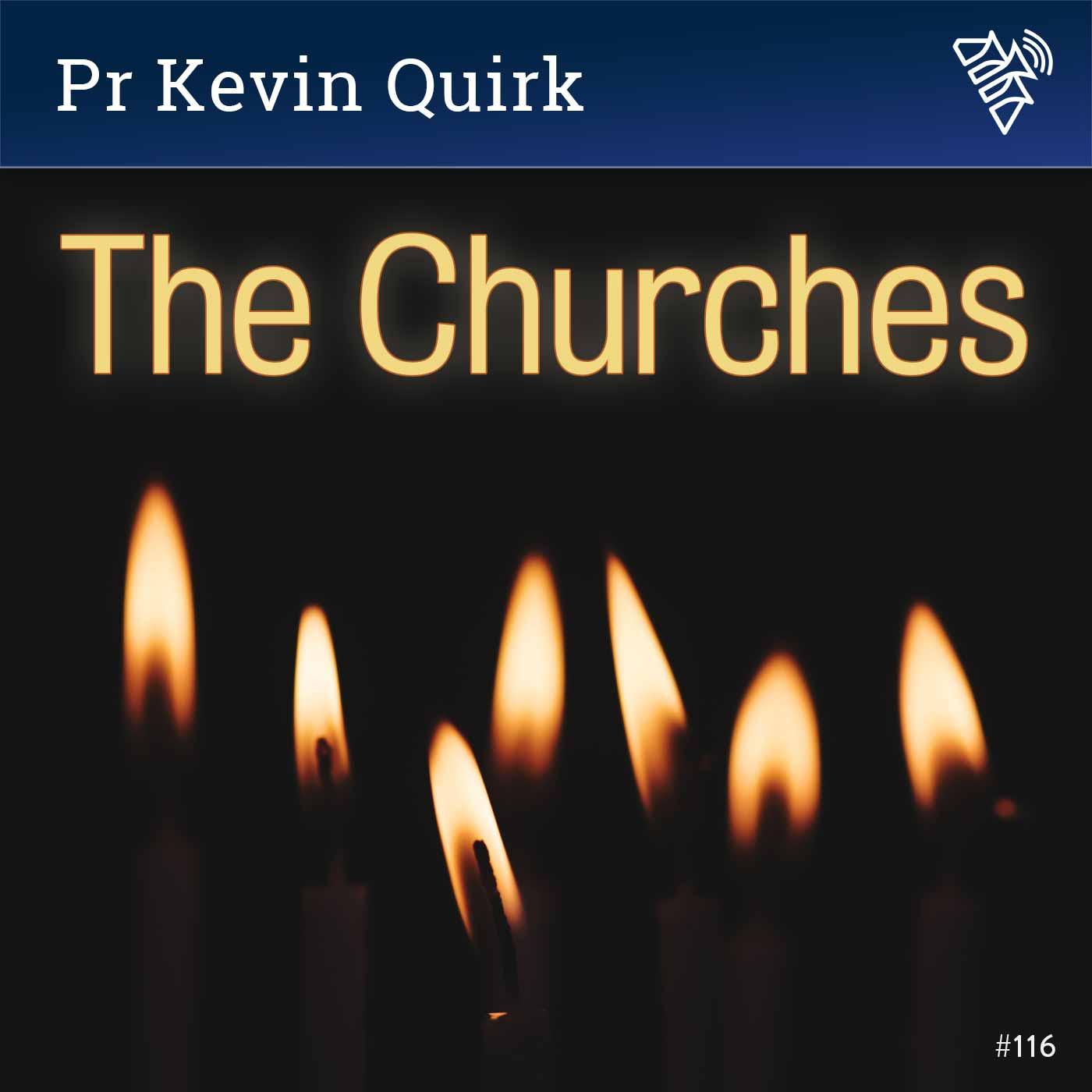 Ep 116 - The Churches
