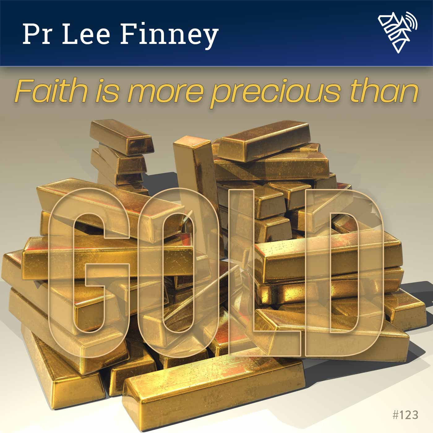 Faith is more precious than gold