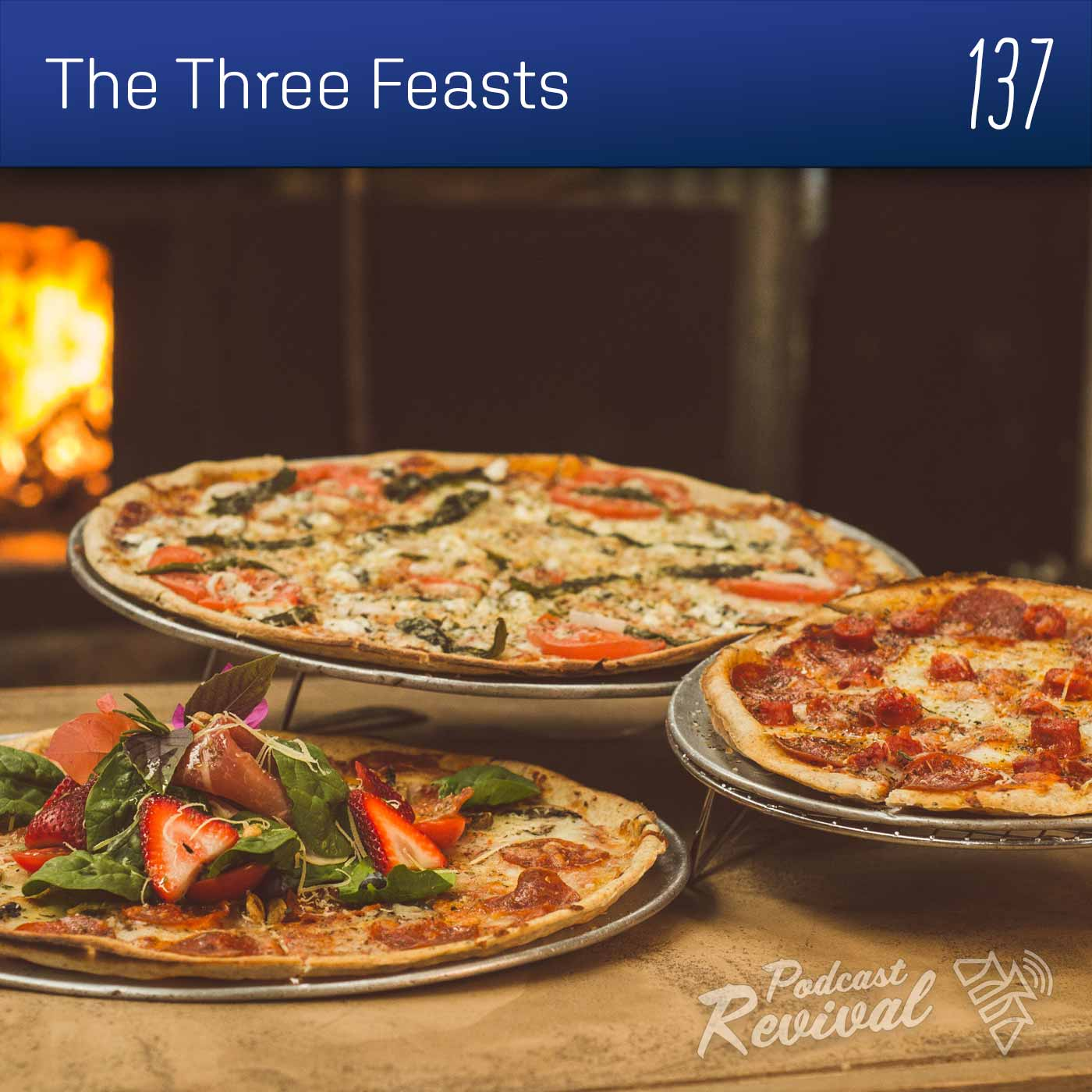 The Three Feasts