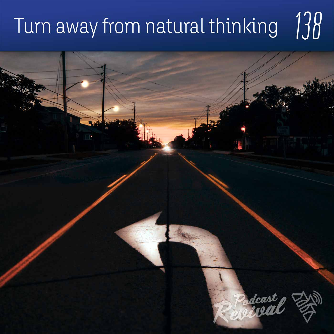 Turn away from natural thinking