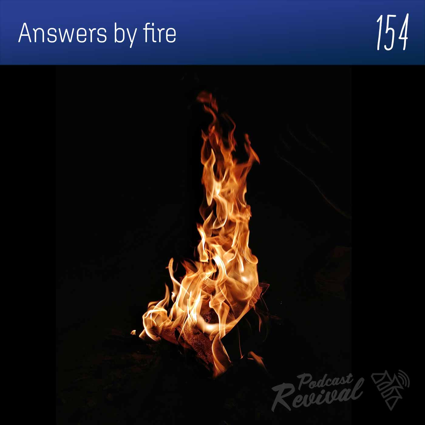 Faith in God that answers by fire