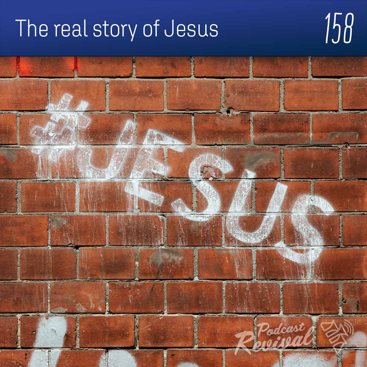 The real story of Jesus