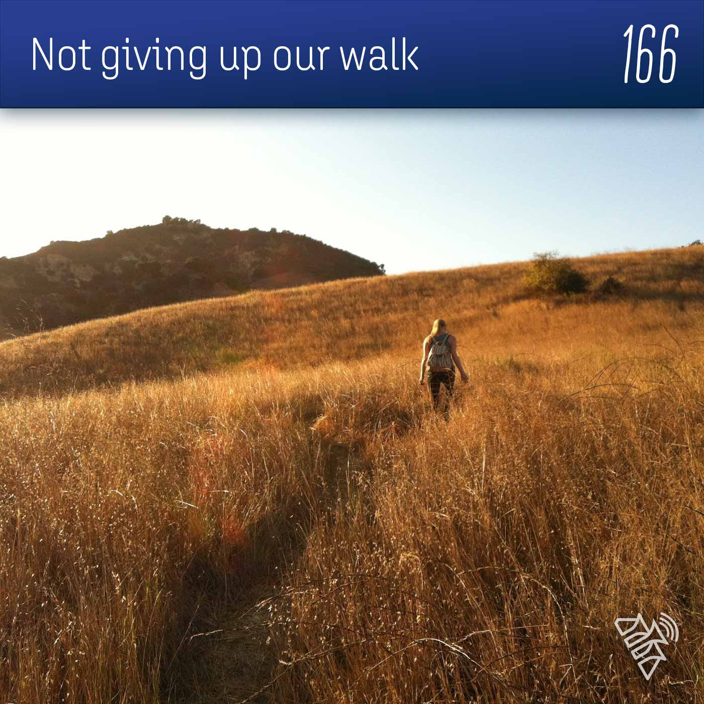 Don't give up our walk in the Lord