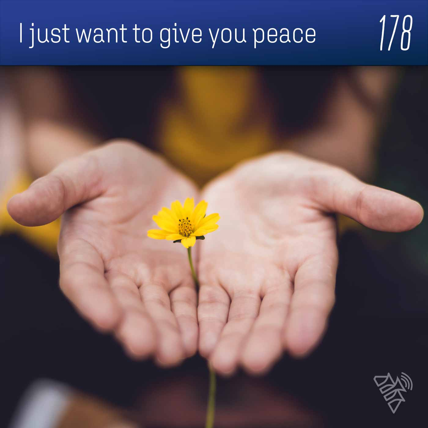 I just want to give you peace